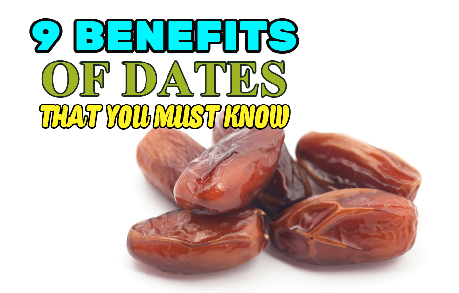 9 Dates Health Benefits That You Must Know