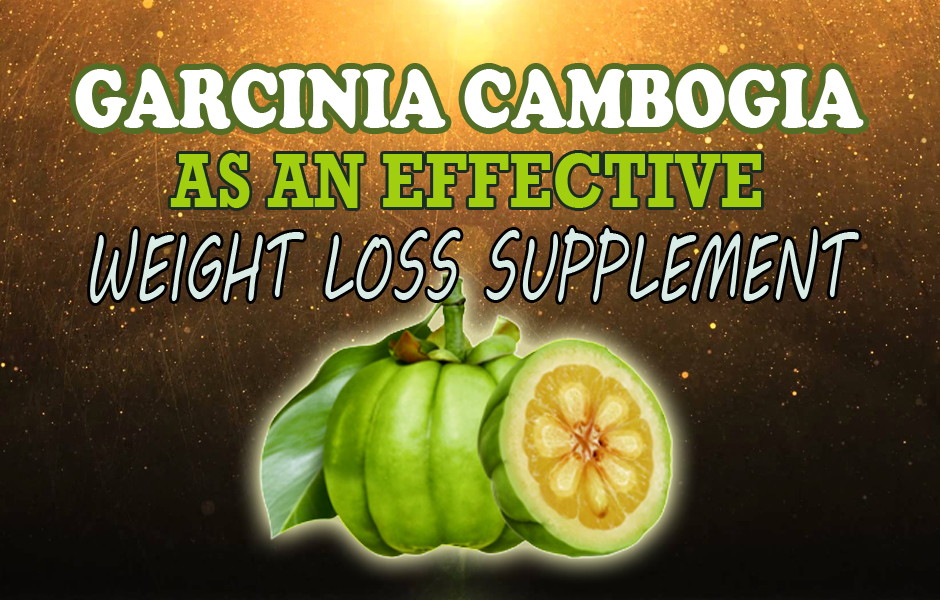 Garcinia Cambogia as an Effective Weight Loss Supplement